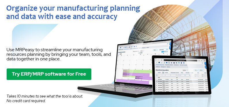 Organize your manufacturing planning and data with ease and accuracy